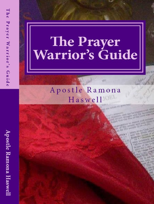 THE PRAYER WARRIOR?S GUIDE  © 2014   - ISBN-13: 978-1484143780 / ISBN-10: 1484143787